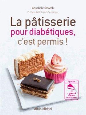La Pâtisserie pour diabétiques, c'est permis ! - albin michel - 9782226257321 -