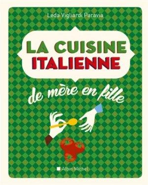 La cuisine italienne de mère en fille - Albin Michel - 9782226257376 -