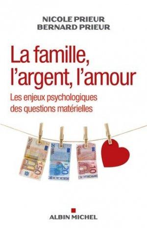 La famille, l'argent, l'amour - albin michel - 9782226322340 -