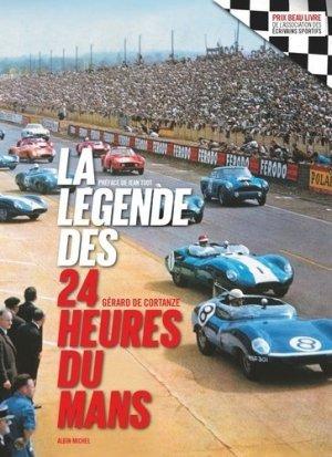 La Légende des 24 heures du Mans - albin michel - 9782226436535 -