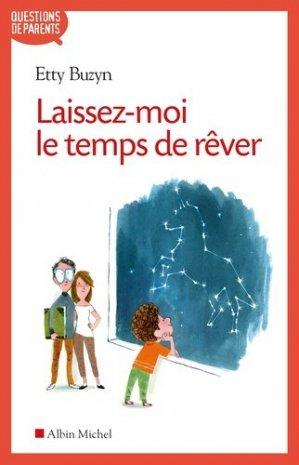 Laissez-moi le temps de rêver ! Edition revue et augmentée - Albin Michel - 9782226446343 -