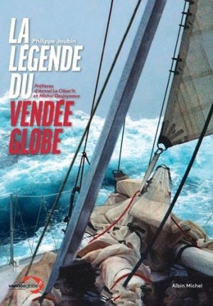 La Légende du Vendée Globe - Albin Michel - 9782226455956 -