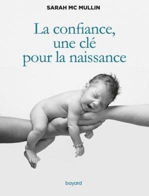 La confiance, une clé pour la naissance - Bayard - 9782227499768 -