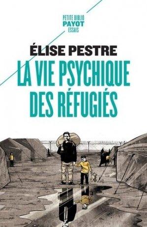 La vie psychique des réfugiés - Payot - 9782228924351 -