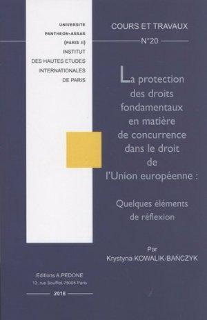 La protection des droits fondamentaux en matière de concurrence dans le droit de l'Union européenne : quelques éléments de réflexion - pedone - 9782233008749 -
