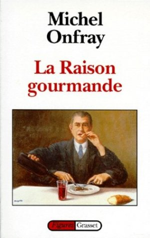 La raison gourmande. Philosophie du goût - Grasset and Fasquelle - 9782246487319 -
