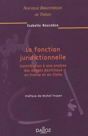 La fonction juridictionnelle. Contribution à une analyse des débats doctrinaux en France et en Italie - dalloz - 9782247060443 -