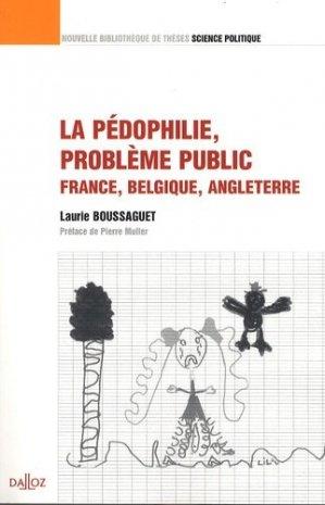 La pédophilie, problème public, France, Belgique, Angleterre - dalloz - 9782247081349 -