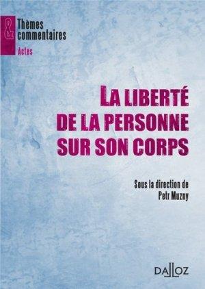 La liberté de la personne sur son corps - dalloz - 9782247089871 -