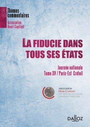 La fiducie dans tous ses états. Journées nationales Tome 15, Paris-Est Créteil - dalloz - 9782247090556 -