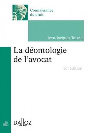 La déontologie de l'avocat. 10e édition - dalloz - 9782247169245 -