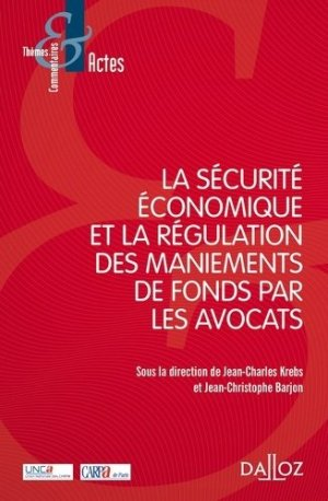 La sécurité économique et la régulation des maniements de fonds par les avocats - dalloz - 9782247183685 -