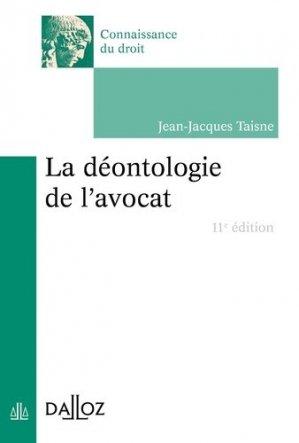La déontologie de l'avocat. 11e édition - dalloz - 9782247188055 -