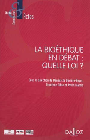 La bioéthique en débat : quelle loi ? - dalloz - 9782247197415 -
