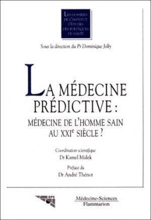 La médecine prédictive : médecine de l'homme sain au XXIème siècle? - lavoisier msp - 9782257106285 -