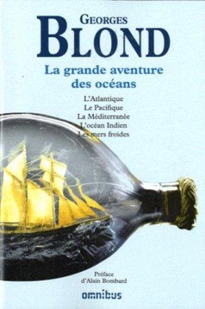 La grande aventure des océans. L'Atlantique, le Pacifique, la Méditerranée, l'Océan Indien, les mers froides - Presses de la Cité - 9782258089273 -