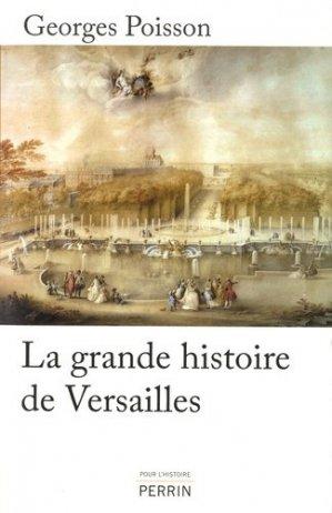 La grande histoire de Versailles - Librairie Académique Perrin - 9782262064419 -