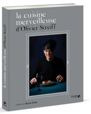 La cuisine merveilleuse d'Olivier Streiff - solar - 9782263073243 -