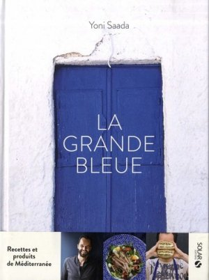 La grande bleue. Recettes et produits de Méditerranée - solar - 9782263160677 -