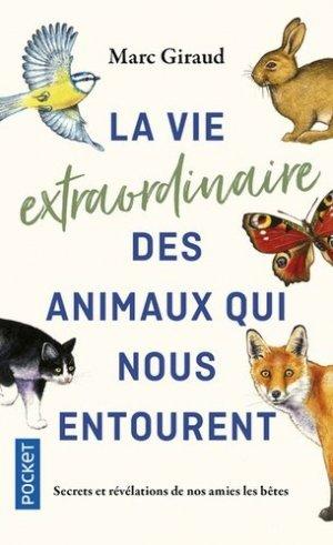 La vie extraordinaire des animaux qui nous entourent - Pocket - 9782266289801 -