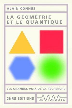 La géométrie et le quantique - cnrs - 9782271127129 -