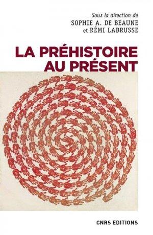 La préhistoire au présent - cnrs - 9782271136411 -