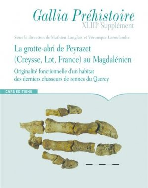 Gallia Préhistoire - La grotte-abri de Peyrazet (Creysse, Lot, France) au Magdalénien - cnrs - 9782271136473 -