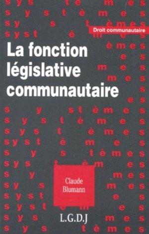 La fonction législative communautaire - LGDJ - 9782275003603 -