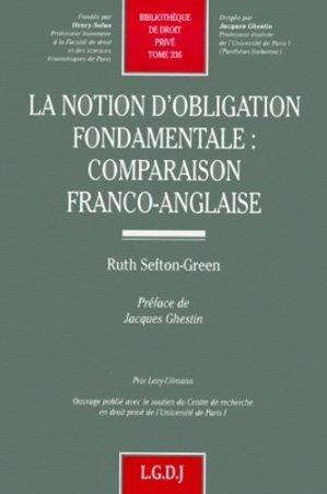 La notion d'obligation fondamentale. Comparaison franco-anglaise - LGDJ - 9782275017563 -