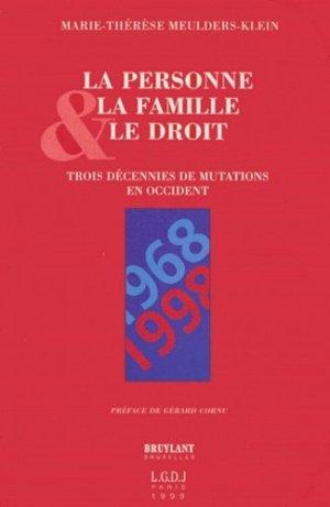 LA PERSONNE, LA FAMILLE ET LE DROIT. 1968-1998 : Trois décennies de mutations en Occident - LGDJ - 9782275018645 -