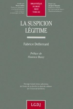 La suspicion légitime - LGDJ - 9782275019048 -
