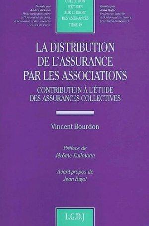 La distribution de l'assurance par les associations. Contribution à l'étude des assurances collectives - LGDJ - 9782275022390 -
