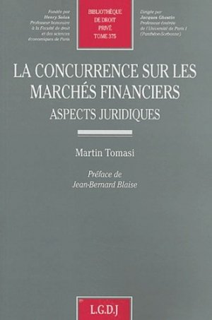 La concurrence sur les marchés financiers. Aspects juridiques - LGDJ - 9782275022628 -