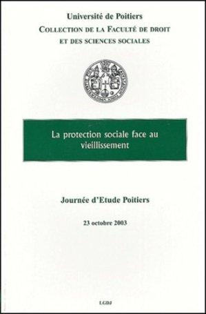 La protection sociale face au vieillissement. Journée d'étude, Poitiers, 23 octobre 2003 - LGDJ - 9782275024677 -