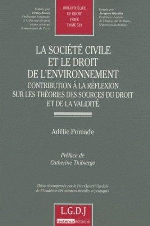 La société civile et le droit de l'environnement. Contribution à la réflexion sur les théories des sources du droit et de la validité - LGDJ - 9782275036113 -