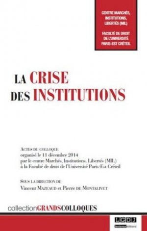 La crise des institutions - LGDJ - 9782275047447 -
