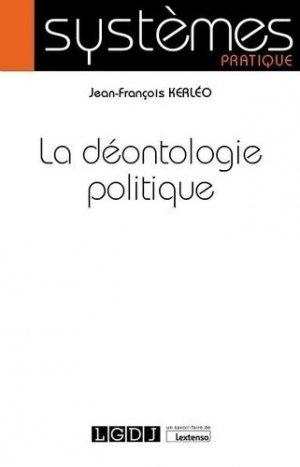 La déontologie politique - LGDJ - 9782275052151 -