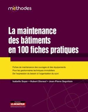 La maintenance des bâtiments en 100 fiches pratiques - le moniteur - 9782281116809