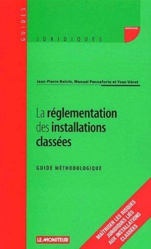La réglementation des installations classées. Guide méthodologique - groupe moniteur - 9782281123661 -