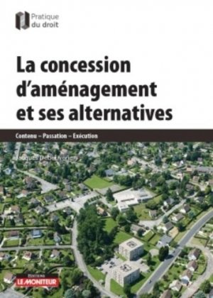 La Concession d'aménagement et ses alternatives - le moniteur - 9782281133134 -