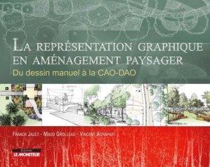 La représentation graphique en aménagement paysager - le moniteur - 9782281140507 -
