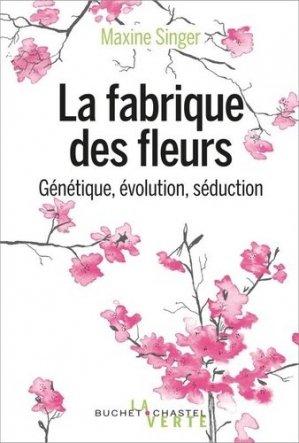 La fabrique des fleurs. Génétique, évolution et séduction - buchet chastel - 9782283032879 -