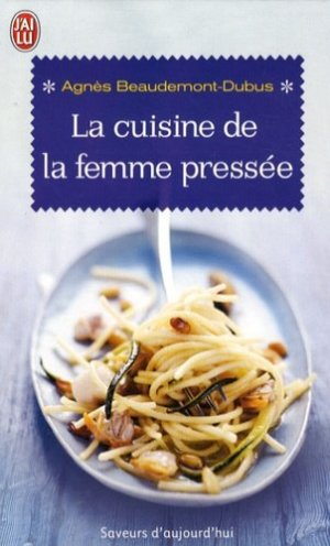 La cuisine de la femme pressée - J'ai lu - 9782290010297 -