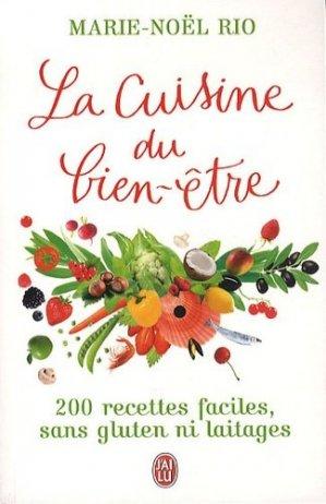 La Cuisine du bien-être. 200 recettes faciles, sans gluten ni laitages - J'ai lu - 9782290041956 -