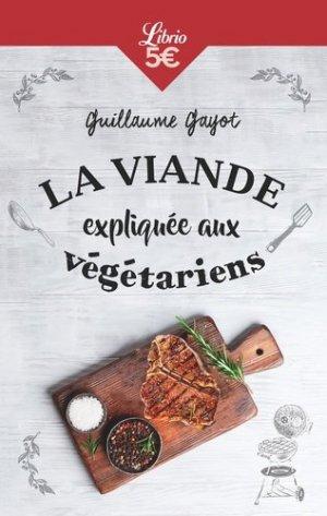 La viande expliquée aux végétariens : 50 bonnes raisons de manger de la viande ! - j'ai lu - 9782290154755 -