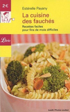La cuisine des fauchés. Recettes faciles pour fins de mois difficiles - J'ai lu - 9782290343876 -