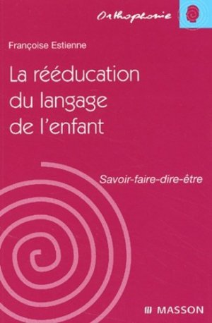 La rééducation du langage de l'enfant - elsevier / masson - 9782294008375 -