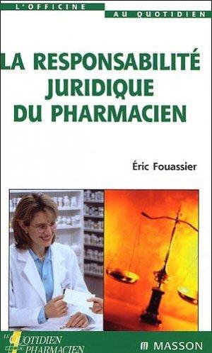 La responsabilité juridique du pharmacien - elsevier / masson - 9782294009310 -