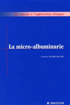 La micro-albuminurie - elsevier / masson - 9782294078156 -