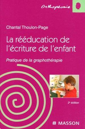 La rééducation de l'écriture de l'enfant - elsevier / masson - 9782294706165 -